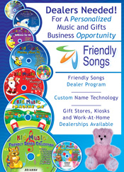 Friendly Songs Dealer Opportunities